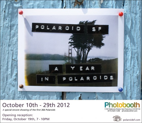 Polaroid SF spent the past year capturing San Francisco through the lenses of vintage Polaroid Land cameras, but they're not done. The duo continue with their Polaroid-a-day documenting of all things San Francisco. Is there something noteworthy in your San Francisco neighborhood? They want to know about it! Their show runs through October 29th at PhotoboothSF.