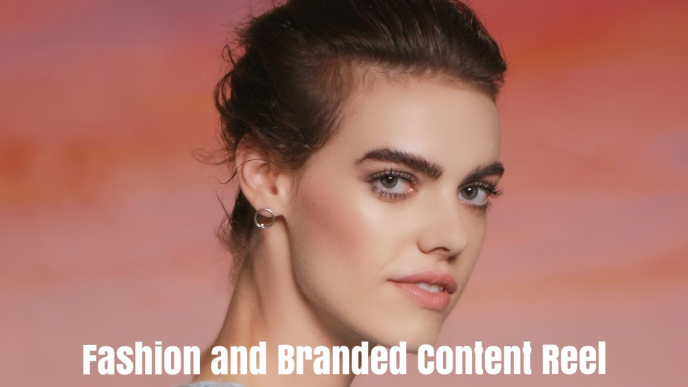 Fashion and Branded Content Reel