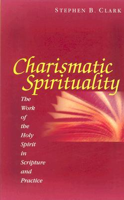 Charismatic spirituality the work of the holy spirit in scripture charismatic spirituality the work of the holy spirit in scripture and practice thecheapjerseys Images