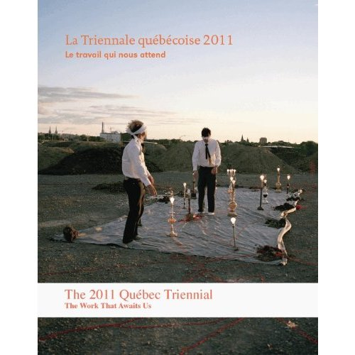 The 2011 Quebec Triennial: The Work That Awaits Us (French Edition) [Paperback]   Marie Fraser  (Author),  Lesley Johnstone  (Author),  Mark Lanctot  (Author),  Francois Letourneux  (Author),  Patrice Loubier (Author),  Eduardo Ralickas  (Author),  Louise Simard  (Author),  Johanne Sloan  (Author)