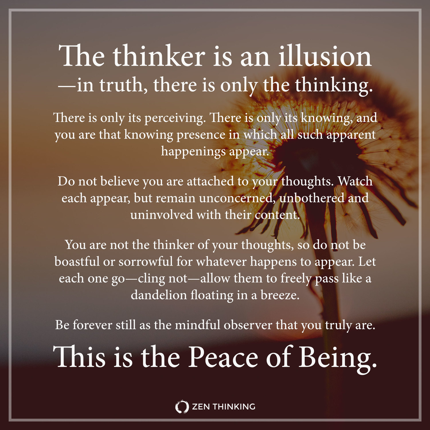 The Thinker Is An Illusion There Is Only The Thinking Itself Zen