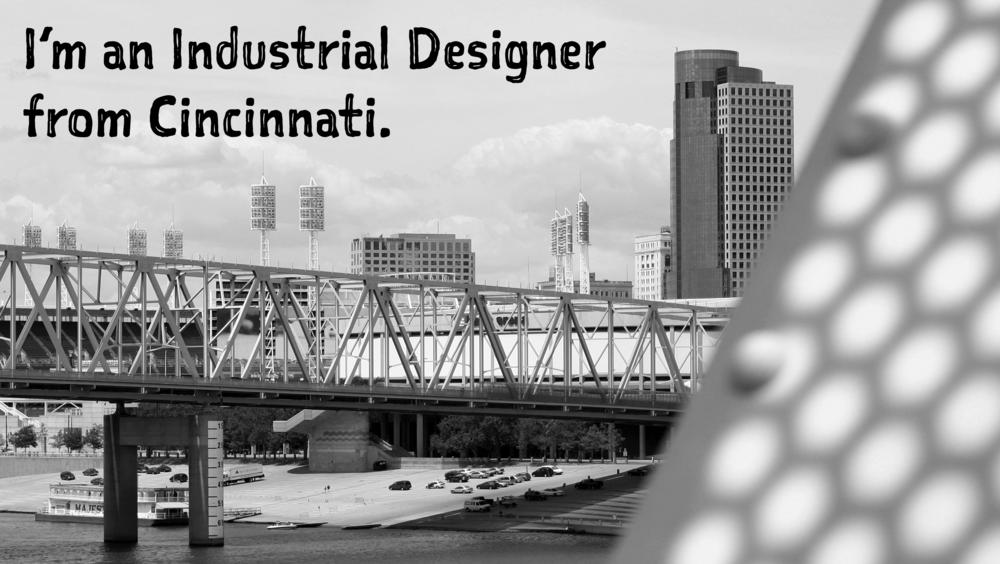 Imanindustrialdesignerfromcincinnati.png