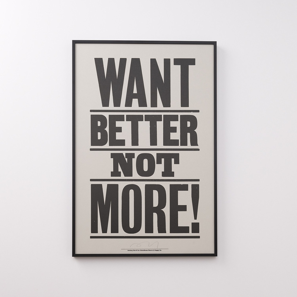 Want better, not more.