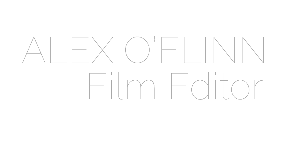 ALEX O'FLINN - Film Editor