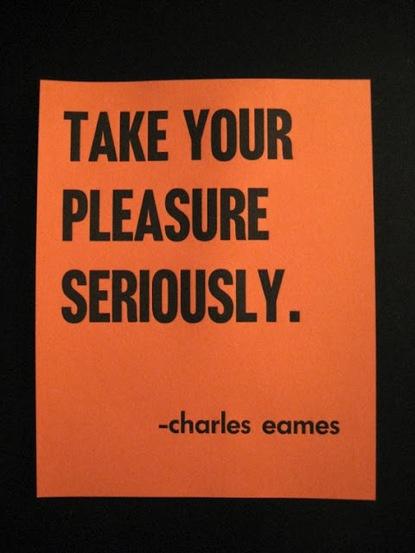 take your pleasure seriously.jpg