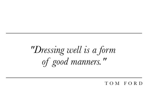 dressing well is a form of good manners