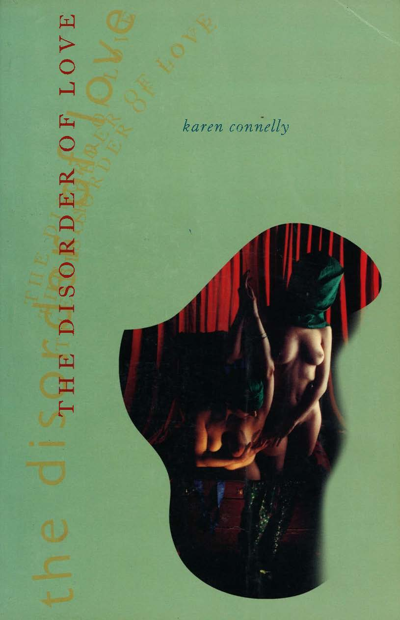 The Disorder of Love by Karen Connelly