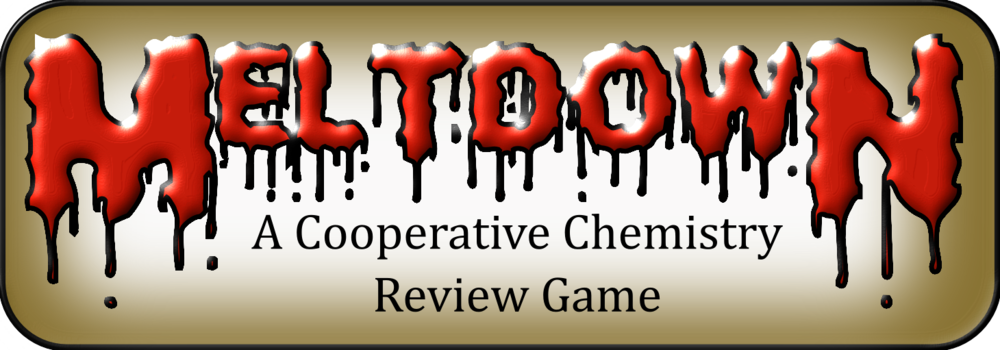 Click Here to Order Meltdown: A Cooperative Chemistry Review Game