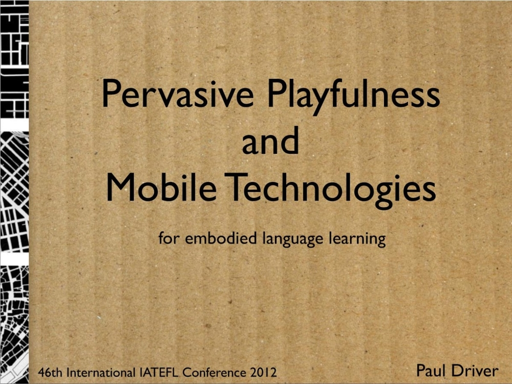 pervasive playfulness iatefl 2012 slides -1.jpg