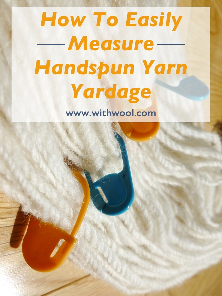 Keep losing count when you're trying to tally the yardage of handspun yarn? Here's how stitch markers can help out! | Easily Measure The Yardage Of Handspun Yarn withwool.com