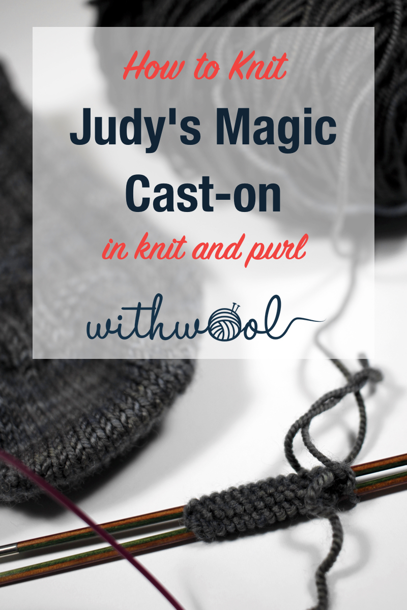 Learn how to work Judy's Magic Cast-On to seamlessly start knitting in knit or purl. It's a great cast-on to use for toe-up socks and other projects that start from the center out. #knitting #knittingcaston #knittingtutorials | withwool.com