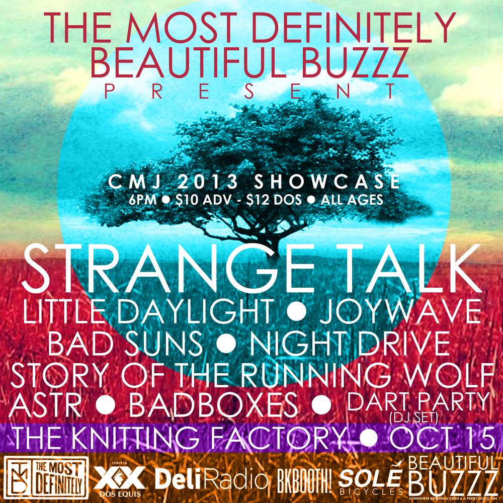 SOLD OUT CMJ SHOWCASE 2013 OCT 15 | THE KNITTING FACTORY | BROOKLYN DOORS @ 7:00PM | SHOW @ 7:30PM $10 ADV - $12 DOS | ALL AGES | TICKETS