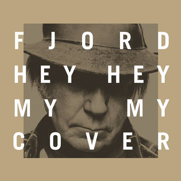 Fjord - Hey Hey My My (Neil Young cover)