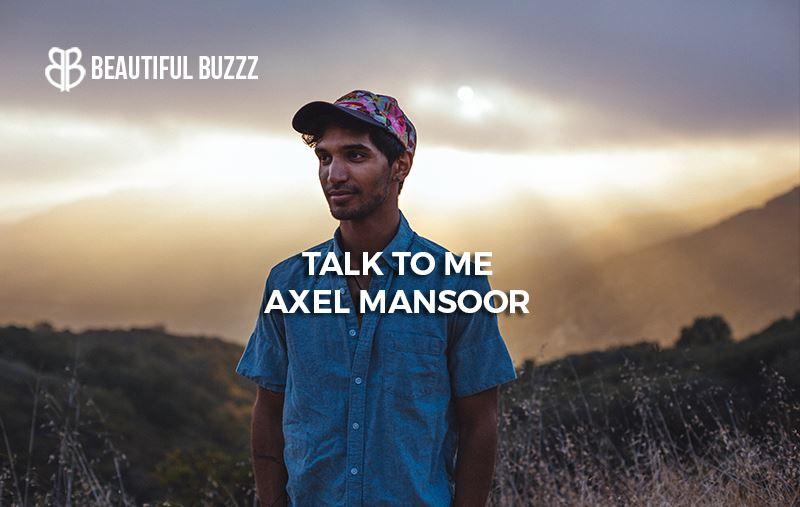 Axel Mansoor is managed by Beautiful Buzzz writer Mike Doose