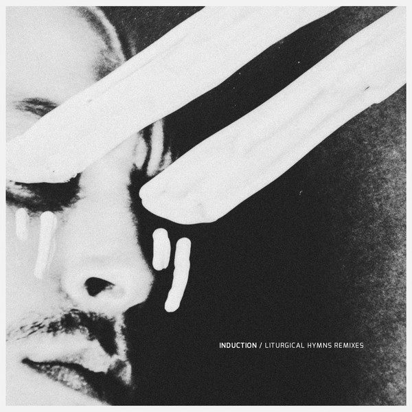 "[vinyl 12""] Induction - Liturgical Hymns remixes"