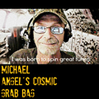 Michael Angel's Cosmic Grab Bag