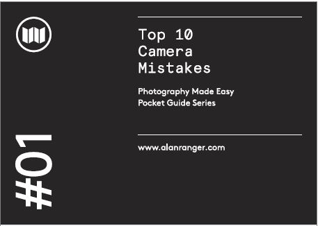 #01 top ten camera mistakes