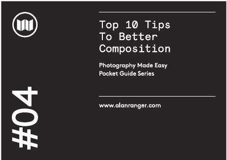 #04 top ten tips to better composition