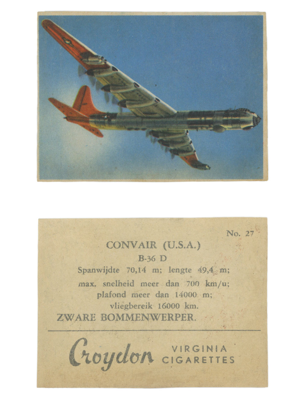 Convair B-36 D #27 Series: Croydon Aircraft Series Manufacture: Croydon Cigarettes Card Dimensions: 3 x 2.25 inches Netherlands -1950's
