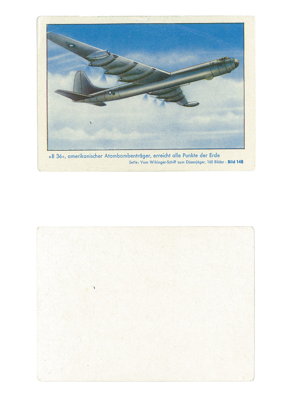 "B-36 American Atomic Bomber  #148 Series: from Viking ships to Jet Fighters Manufacture: Oldenkott Card Dimensions: 2.81"" x 1.94"" Germany - 1953"