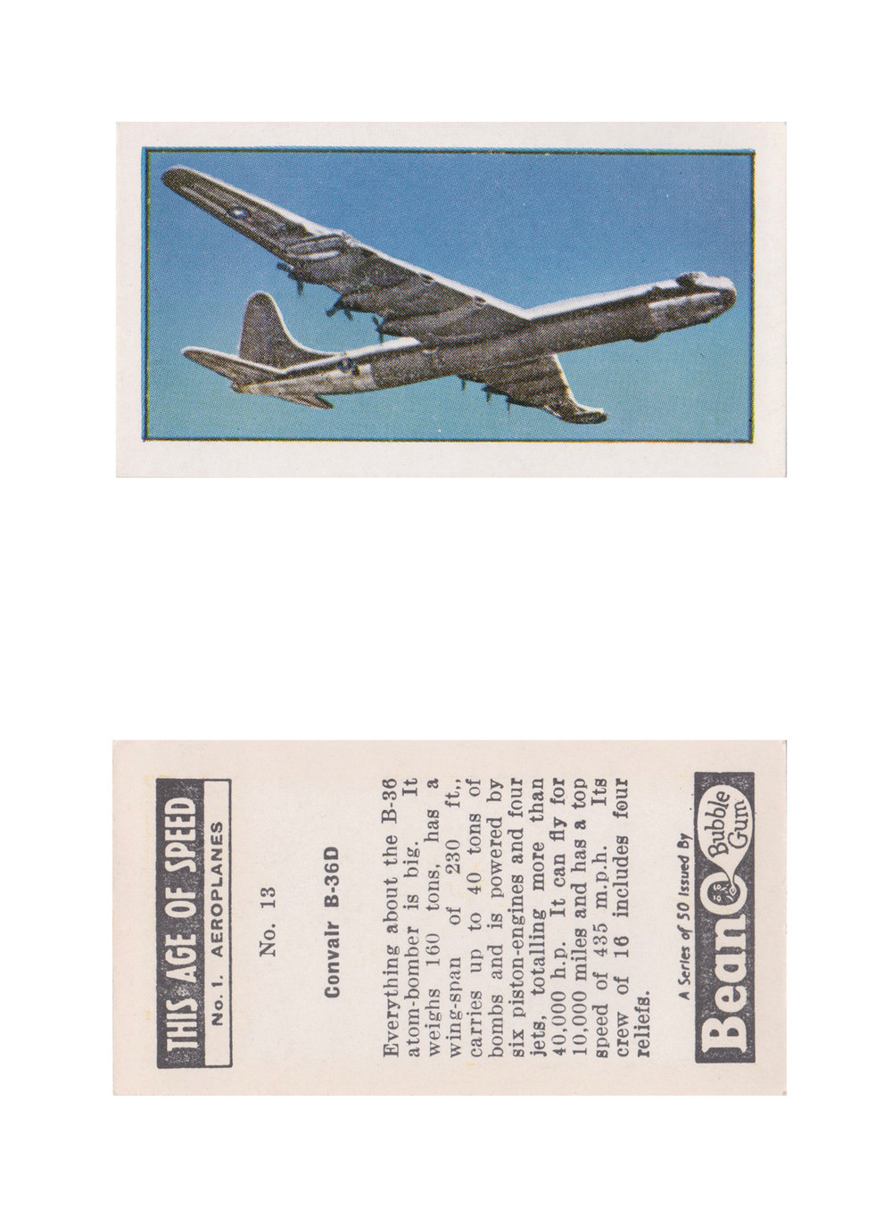 "Convair B-36D  Series: This Age of Speed- No.1 Aeroplanes Manufacture: Beano Bubble Gum Card Dimensions: 2.68"" x 1.43"" United Kingdom - 1954"