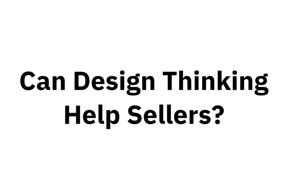 Can Design Thinking Help Sellers?.png