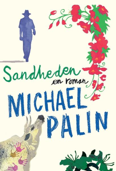 MIchael Palins første roman på dansk i 18 år kan købes i dag hos alle gode boghandler