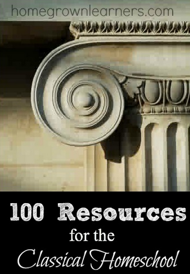 100 Resources for the Classical Homeschool