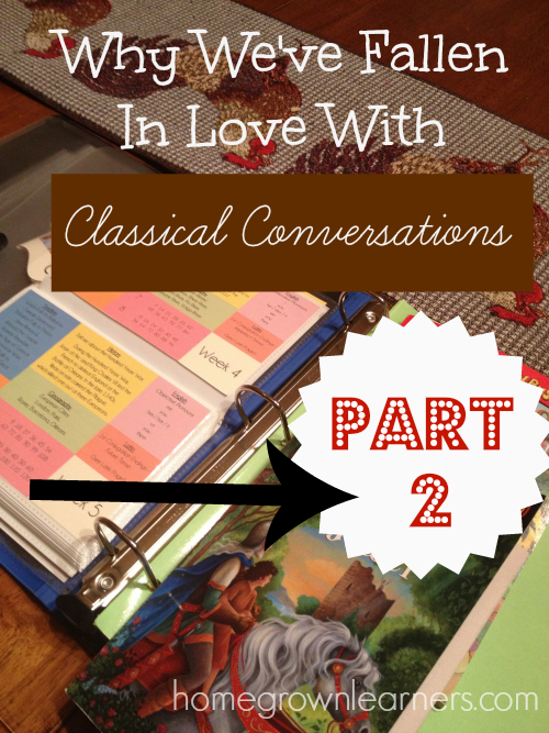 Why We've Fallen in Love With Classical Conversations Part 2