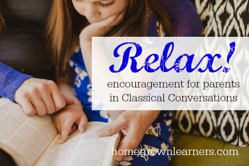 Relax! Encouragement for Parents in Classical Conversations