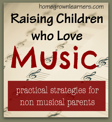 Raising Children Who Love Music: practical strategies for non musical parents