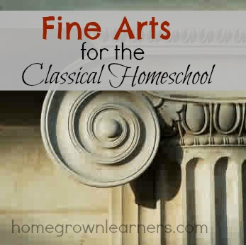 Fine Arts for the Classical Homeschool