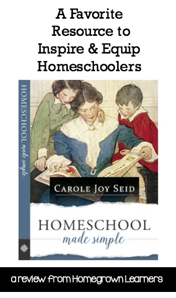 Homeschool Made Simple: A Resource to Inspire & Equip Homeschoolers