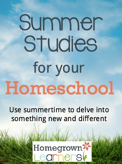 Summer Studies For Your Homeschool