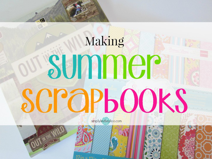 Making Summer Scrapbooks