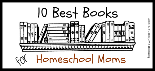 10 Best Books for Homeschool Moms
