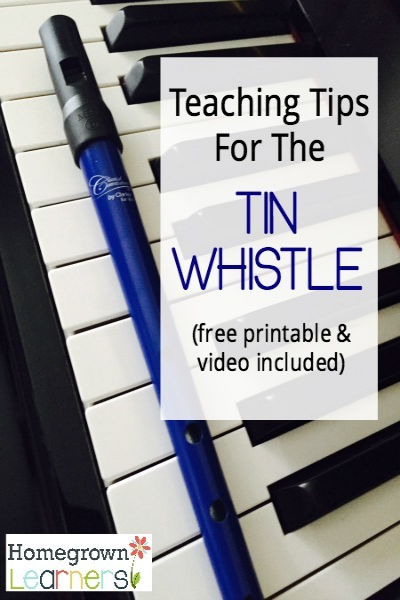 Teaching Tips for the Tin Whistle - Free Printable & Video Included