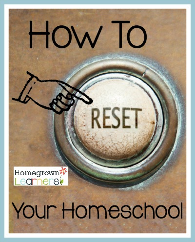 How to Reset Your Homeschool