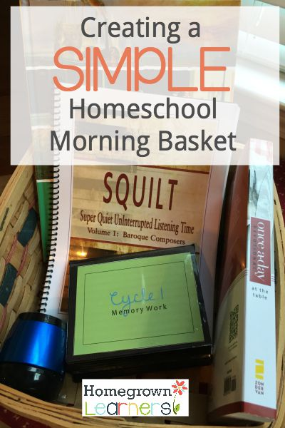 Our Simple Morning Time Basket for Homeschool