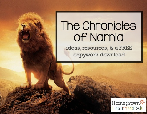 Ideas, Resources & Free Copywork for The Chronicles of Narnia