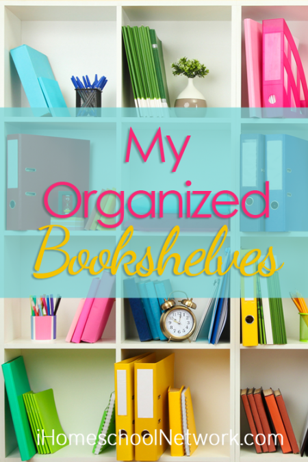 My Organized Bookshelves -- from the bloggers of the iHomeschool Network