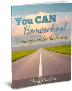 You CAN Homeschool: Encouragement for the Journey - a free eBook