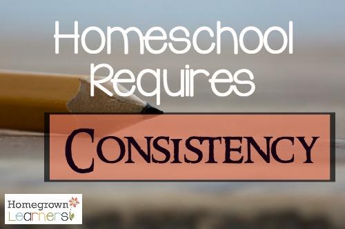 Homeschool Requires Consistency