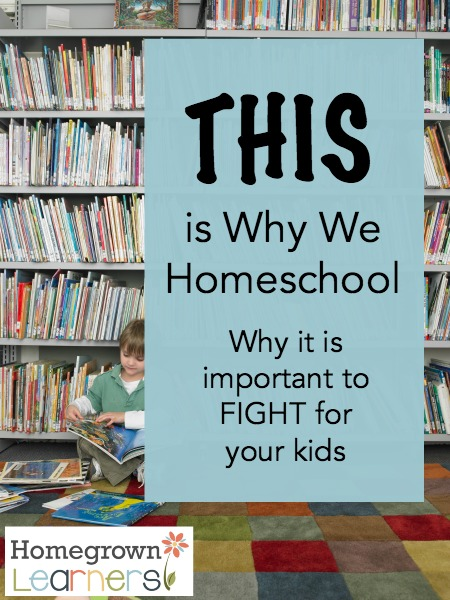 This is Why We Homeschool - why it is important to fight for your kids