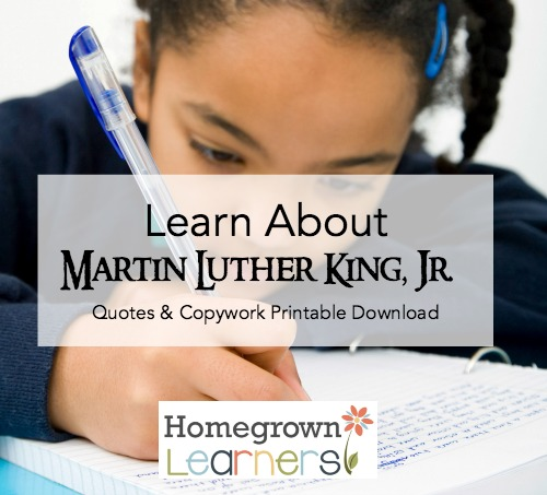 Learn About Martin Luther King, Jr. - free quotes & copywork printable