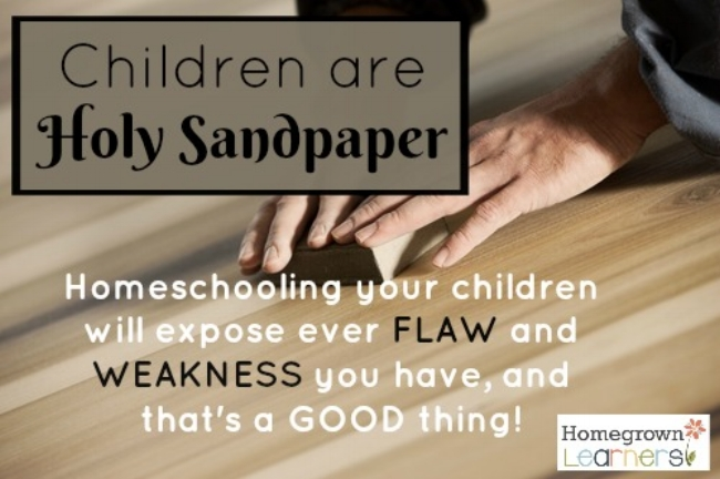 Children are Holy Sandpaper