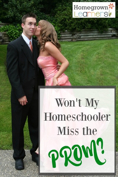 Won't My Homeschooler Miss The Prom?
