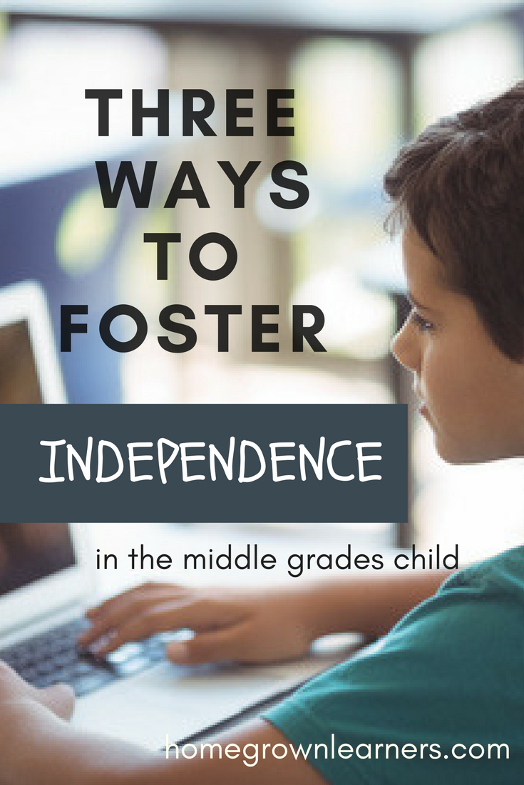 Three Ways to Foster Independence in the Middle Grades