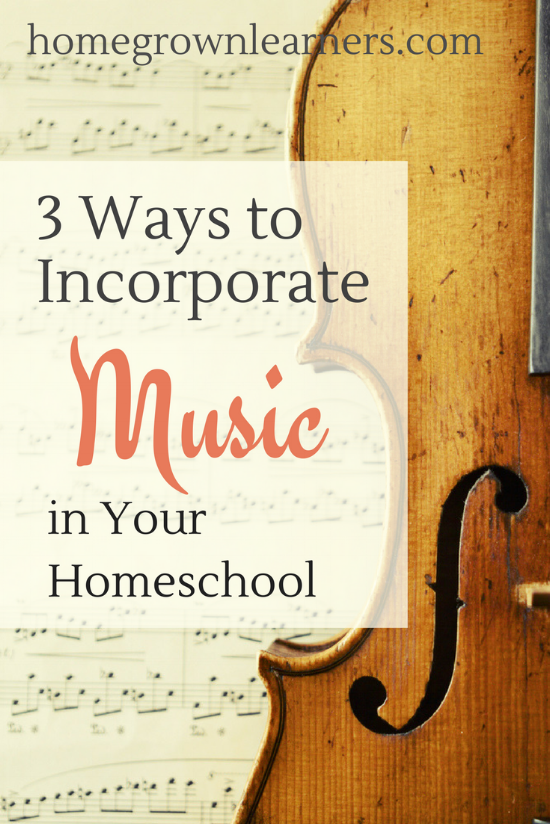 3 Ways to Incorporate Music in Your Homeschool