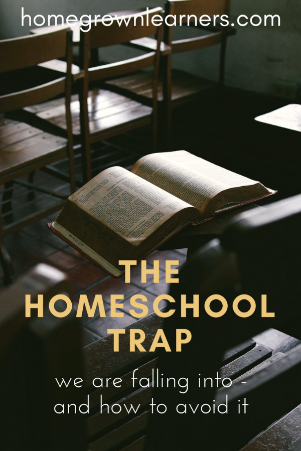 The Homeschool Trap We Are Falling Into - and We Can Avoid It